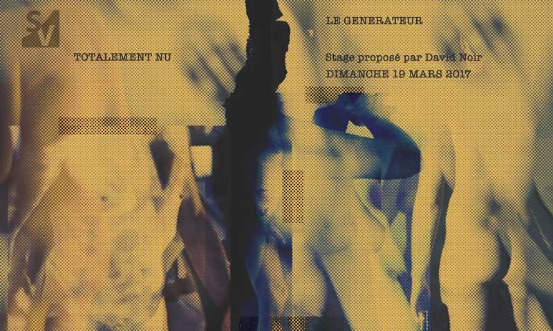 David Noir - Scène Vivante - Stage -Totalement nu